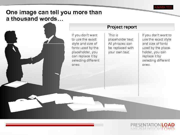 ANIMATED One image can tell you more than a thousand words… Project report If