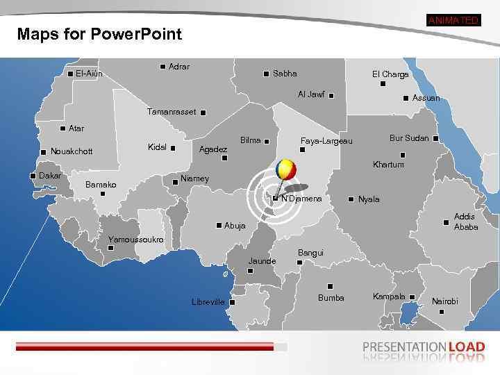 ANIMATED Maps for Power. Point Adrar El-Aiún Sabha El Charga Al Jawf Assuan Tamanrasset