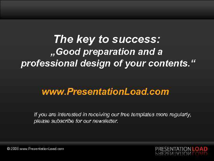 """The key to success: """"Good preparation and a professional design of your contents. """""""