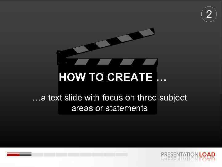 2 HOW TO CREATE … …a text slide with focus on three subject areas