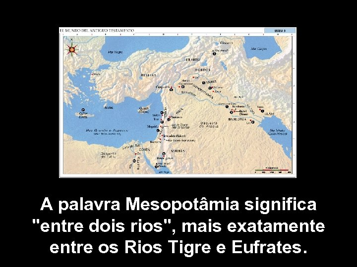 A palavra Mesopotâmia significa