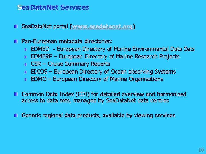 Sea. Data. Net Services Sea. Data. Net portal (www. seadatanet. org) www. seadatanet. org