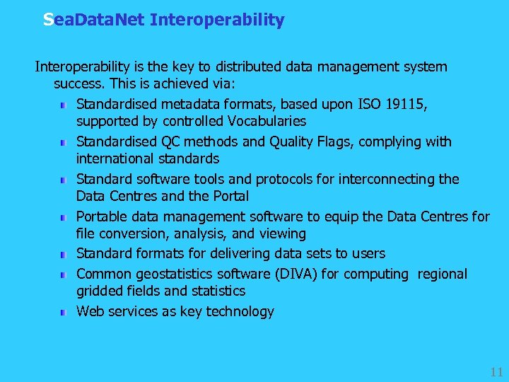 Sea. Data. Net Interoperability is the key to distributed data management system success. This