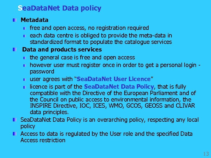 Sea. Data. Net Data policy Metadata free and open access, no registration required each