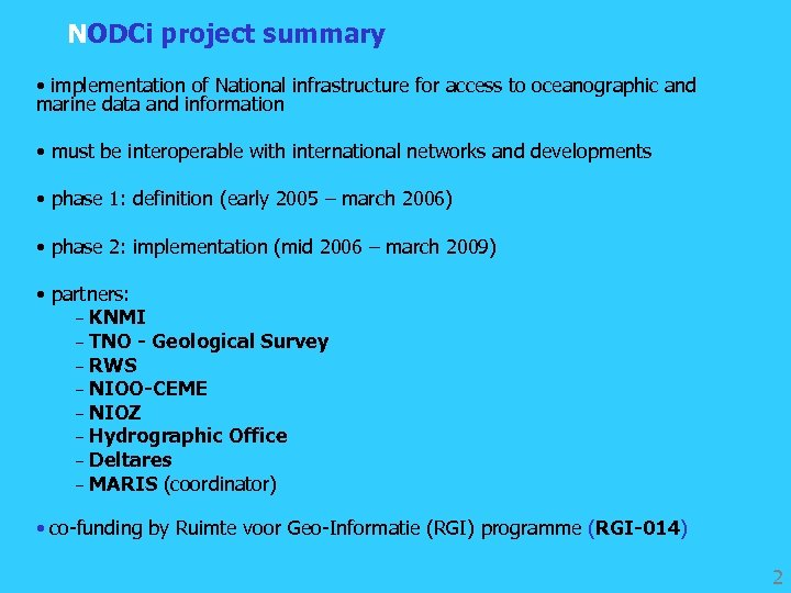 NODCi project summary • implementation of National infrastructure for access to oceanographic and marine