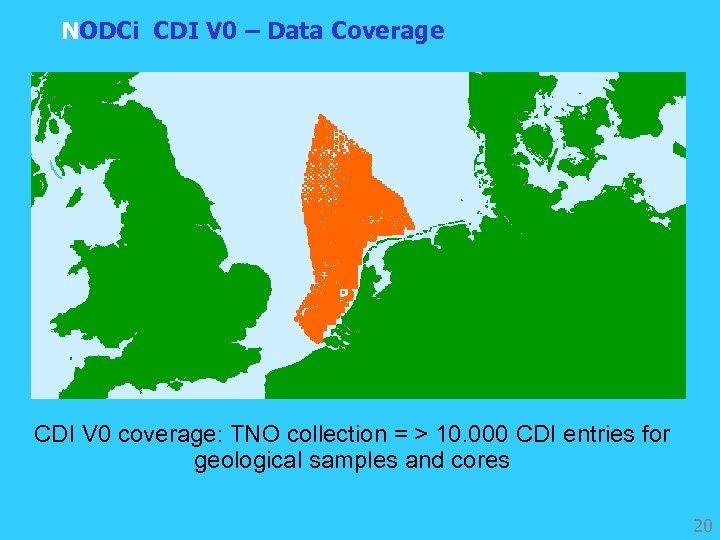 NODCi CDI V 0 – Data Coverage CDI V 0 coverage: TNO collection =