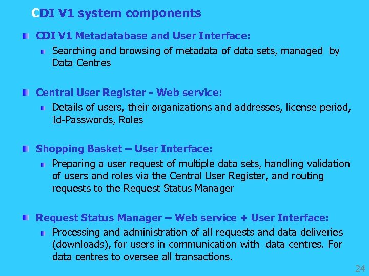 CDI V 1 system components CDI V 1 Metadatabase and User Interface: Searching and