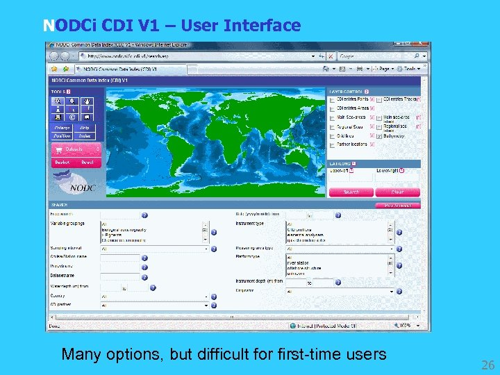 NODCi CDI V 1 – User Interface Many options, but difficult for first-time users
