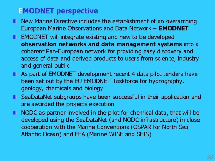 EMODNET perspective New Marine Directive includes the establishment of an overarching European Marine Observations