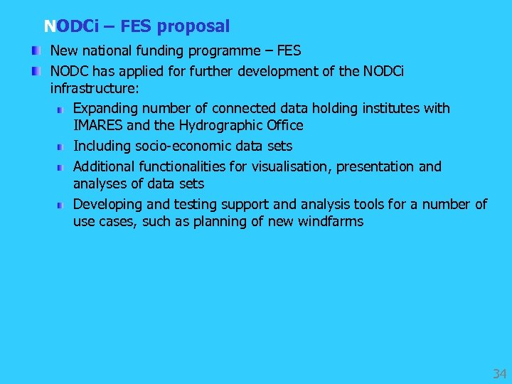 NODCi – FES proposal New national funding programme – FES NODC has applied for