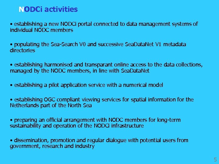 NODCi activities • establishing a new NODCi portal connected to data management systems of