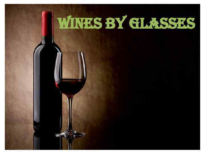 Wines by glasses