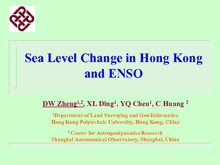 Sea Level Change in Hong Kong and ENSO DW Zheng 1, 2, XL Ding