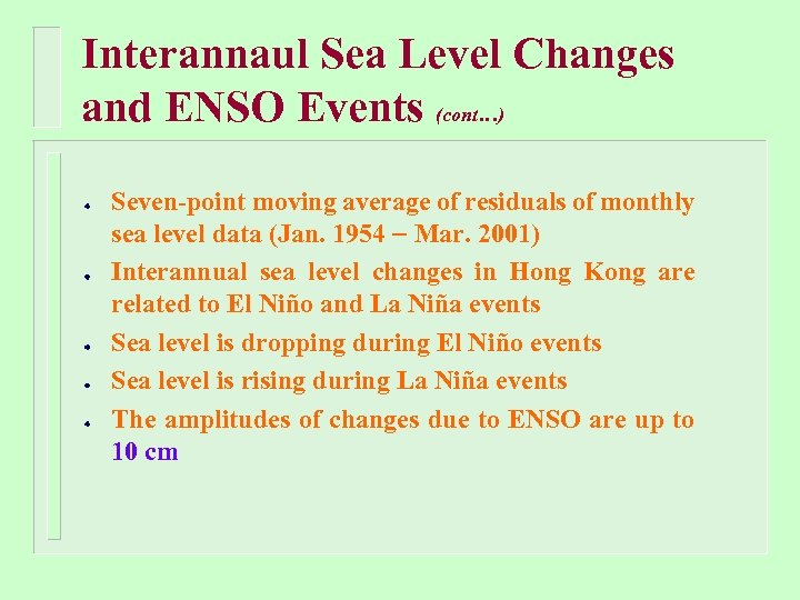 Interannaul Sea Level Changes and ENSO Events (cont…) Seven-point moving average of residuals of