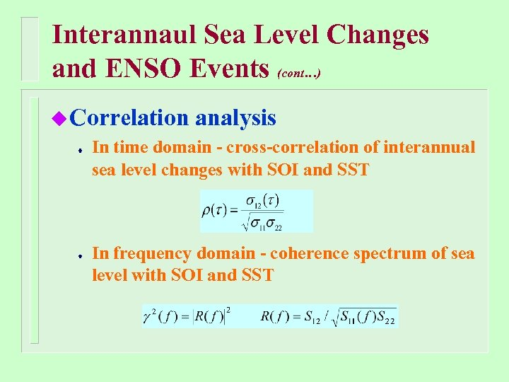 Interannaul Sea Level Changes and ENSO Events (cont…) u Correlation analysis In time domain