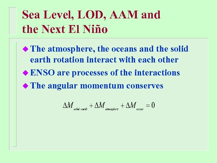 Sea Level, LOD, AAM and the Next El Niño u The atmosphere, the oceans