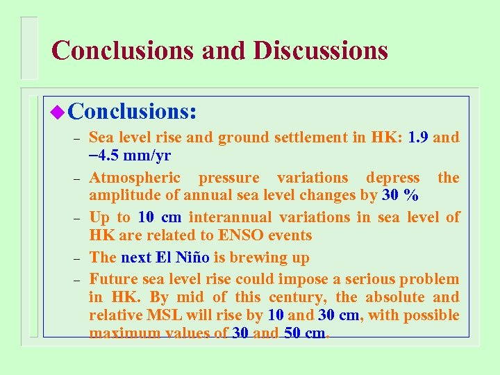 Conclusions and Discussions u Conclusions: – – – Sea level rise and ground settlement