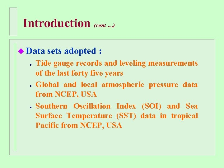 Introduction (cont …) u Data sets adopted : Tide gauge records and leveling measurements