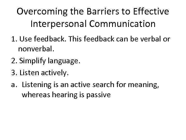 """effective communication & interpersonal interactions essay Interpersonal communication skills are a 'type of supportive communication that is the key to empowering people and motivating others to become more effective and efficient employees"""" (south university online, 2011, p."""