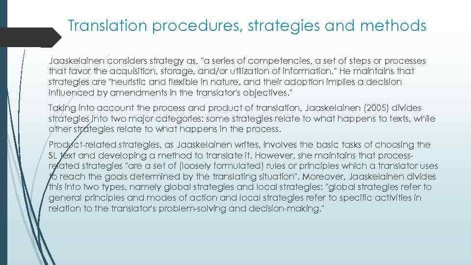 Translation procedures, strategies and methods Jaaskelainen considers strategy as,