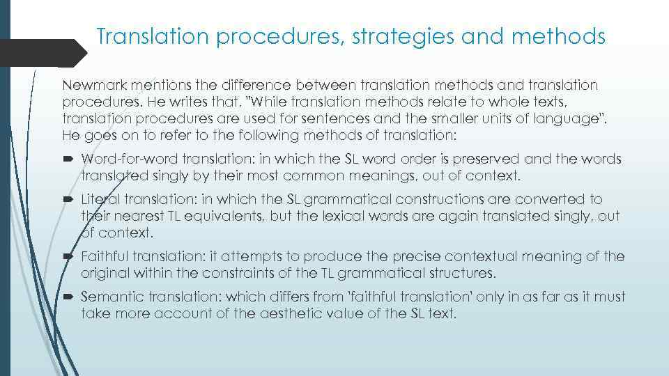 Translation procedures, strategies and methods Newmark mentions the difference between translation methods and translation