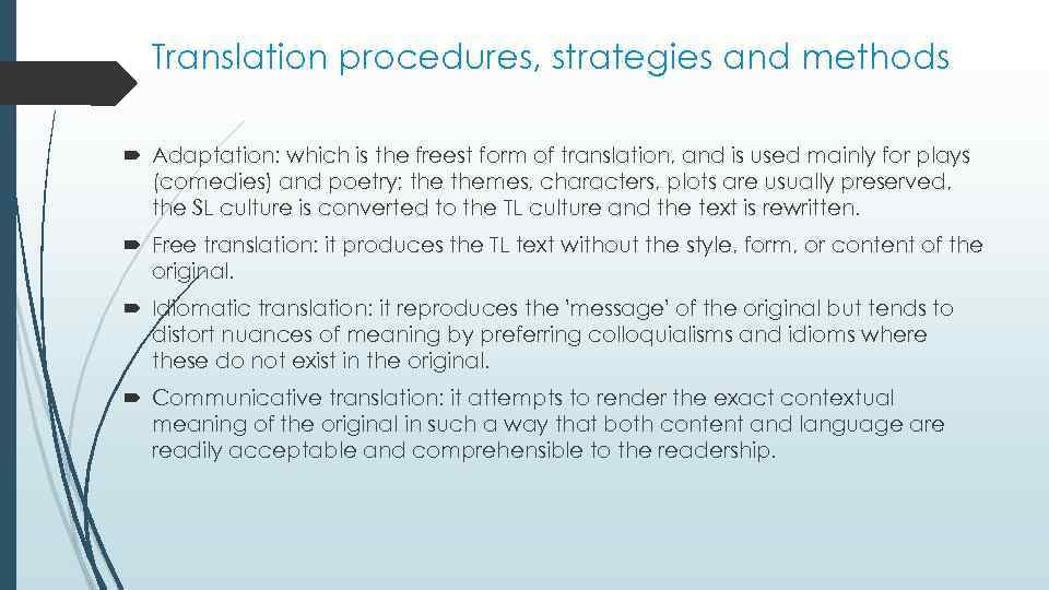 Translation procedures, strategies and methods Adaptation: which is the freest form of translation, and