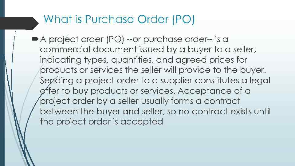 What is Purchase Order (PO) A project order (PO) --or purchase order-- is a