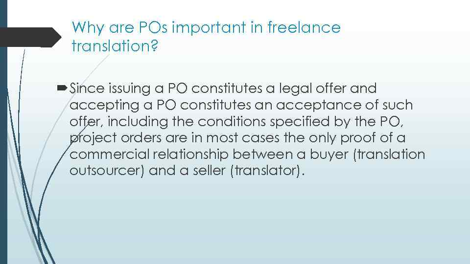 Why are POs important in freelance translation? Since issuing a PO constitutes a legal