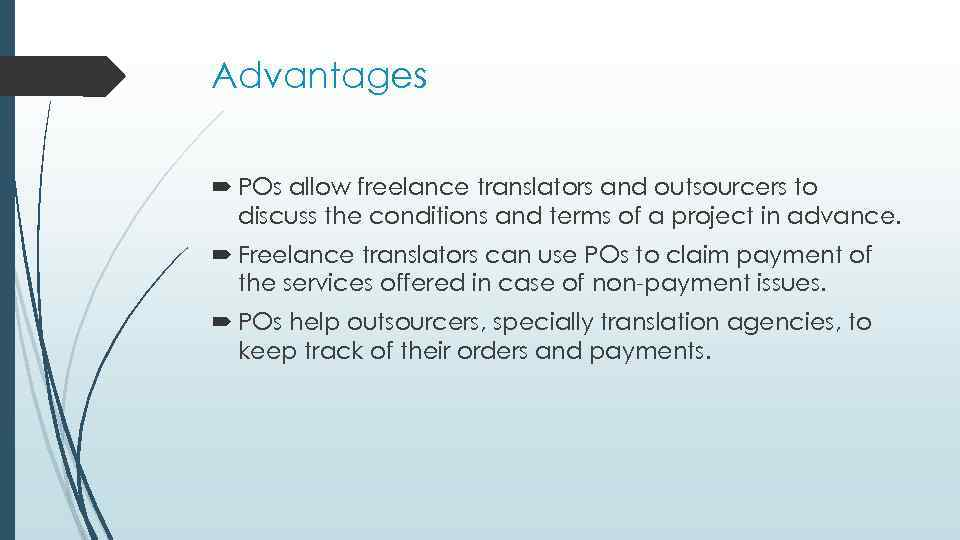 Advantages POs allow freelance translators and outsourcers to discuss the conditions and terms of