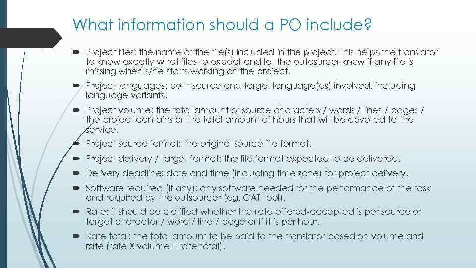 What information should a PO include? Project files: the name of the file(s) included