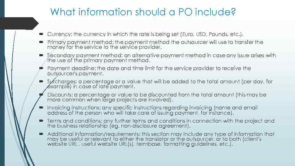 What information should a PO include? Currency: the currency in which the rate is