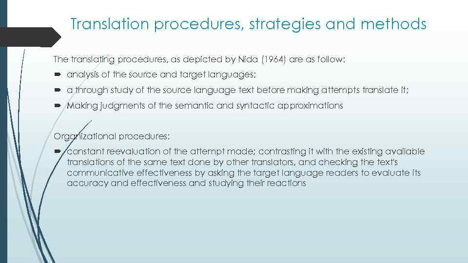 Translation procedures, strategies and methods The translating procedures, as depicted by Nida (1964) are