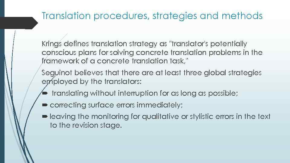 Translation procedures, strategies and methods Krings defines translation strategy as