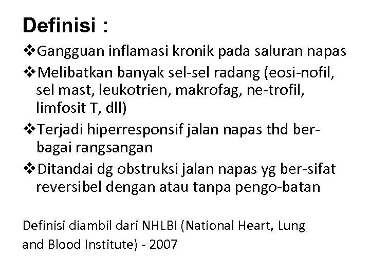 Definisi : v. Gangguan inflamasi kronik pada saluran napas v. Melibatkan banyak sel-sel radang
