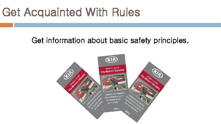Get Acquainted With Rules Get information about basic safety principles.