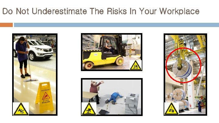 Do Not Underestimate The Risks In Your Workplace