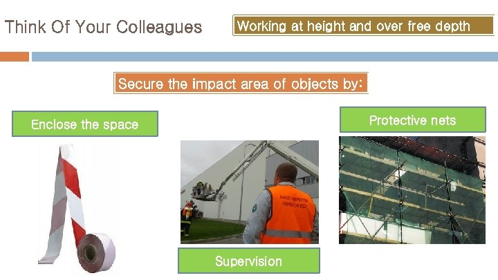 Think Of Your Colleagues Working at height and over free depth Secure the impact