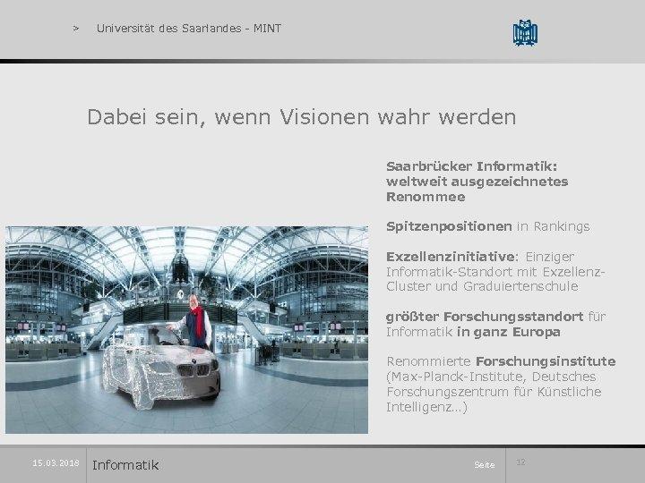 > Universität des Saarlandes - MINT Dabei sein, wenn Visionen wahr werden Saarbrücker Informatik:
