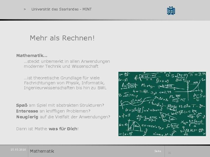 > Universität des Saarlandes - MINT Mehr als Rechnen! Mathematik… …steckt unbemerkt in allen