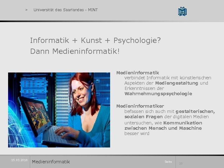 > Universität des Saarlandes - MINT Informatik + Kunst + Psychologie? Dann Medieninformatik! Medieninformatik