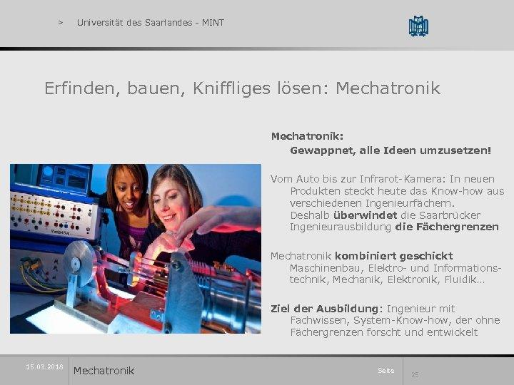 > Universität des Saarlandes - MINT Erfinden, bauen, Kniffliges lösen: Mechatronik: Gewappnet, alle Ideen