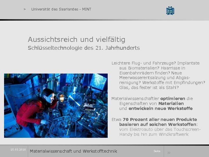 > Universität des Saarlandes - MINT Aussichtsreich und vielfältig Schlüsseltechnologie des 21. Jahrhunderts Leichtere