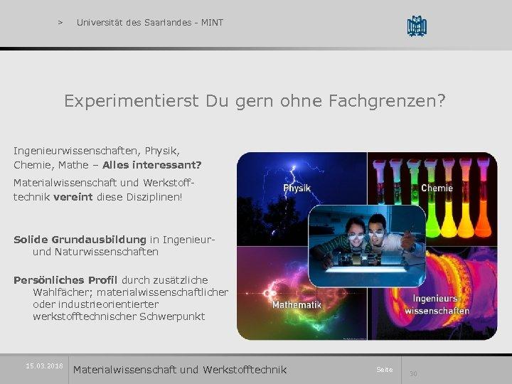 > Universität des Saarlandes - MINT Experimentierst Du gern ohne Fachgrenzen? Ingenieurwissenschaften, Physik, Chemie,