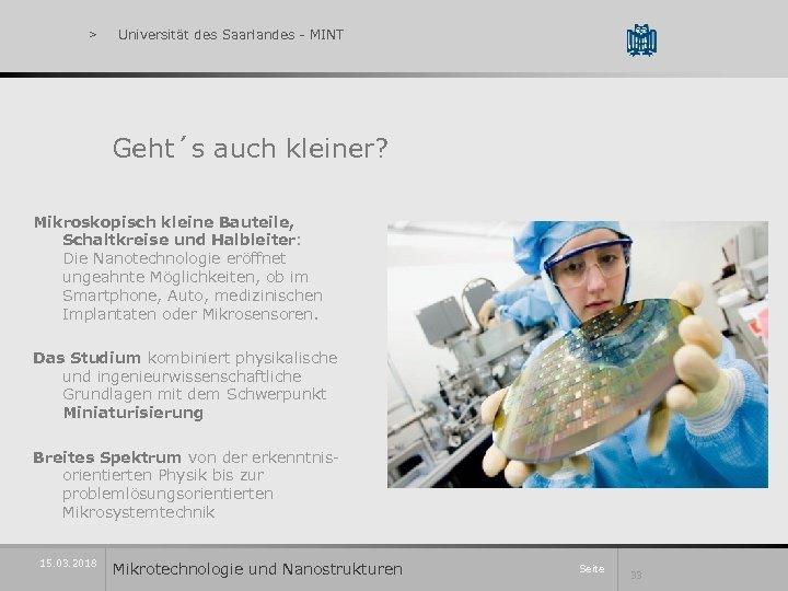 > Universität des Saarlandes - MINT Geht´s auch kleiner? Mikroskopisch kleine Bauteile, Schaltkreise und