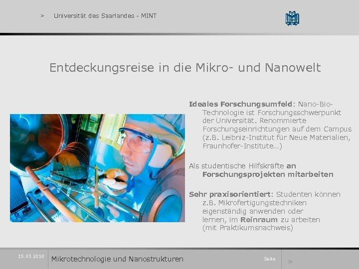 > Universität des Saarlandes - MINT Entdeckungsreise in die Mikro- und Nanowelt Ideales Forschungsumfeld: