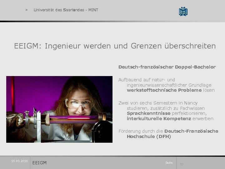 > Universität des Saarlandes - MINT Universität des Saarlandes EEIGM: Ingenieur werden und Grenzen