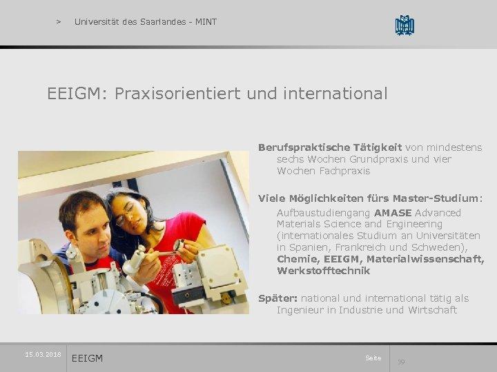 > Universität des Saarlandes - MINT EEIGM: Praxisorientiert und international Berufspraktische Tätigkeit von mindestens