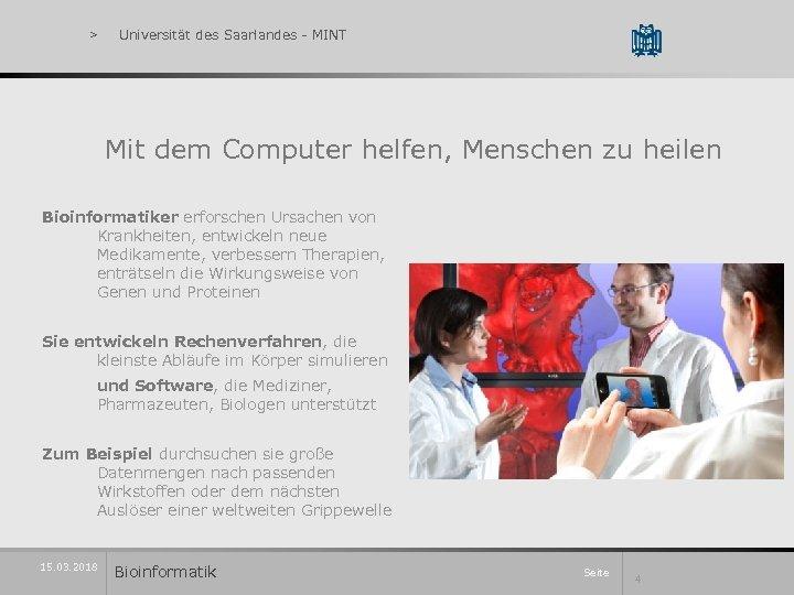 > Universität des Saarlandes - MINT Mit dem Computer helfen, Menschen zu heilen Bioinformatiker