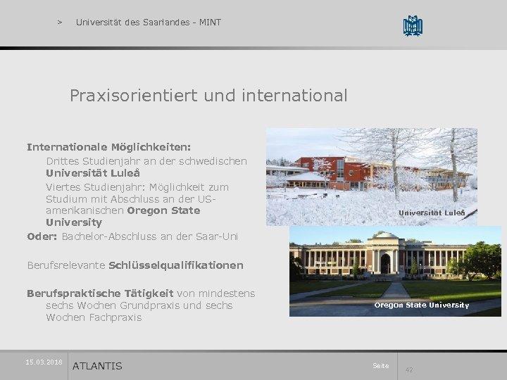 > Universität des Saarlandes - MINT Praxisorientiert und international Internationale Möglichkeiten: Drittes Studienjahr an