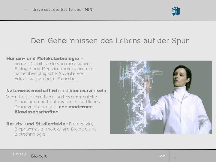> Universität des Saarlandes - MINT Den Geheimnissen des Lebens auf der Spur Human-